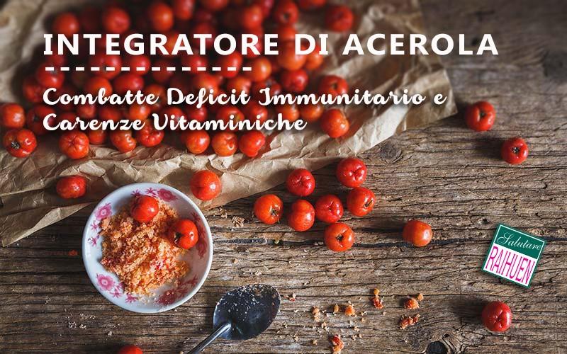 integratore di acerola naturale raihuen per difese immunitarie